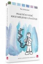 Praktični vodič kroz mišljenje i značenje