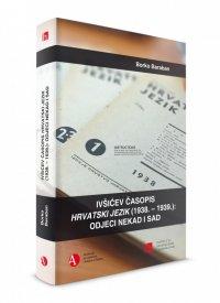 Ivšićev časopis Hrvatski jezik (1938. – 1939.): odjeci nekad i sad