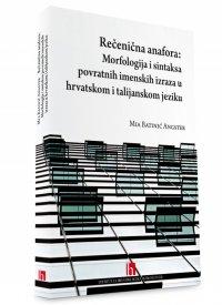 Rečenična anafora: Morfologija i sintaksa povratnih imenskih izraza u hrvatskom i talijanskom jeziku