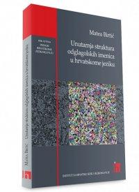 Unutarnja struktura odglagolskih imenica u hrvatskome jeziku