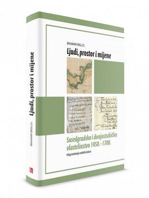 Ljudi, prostor i mijene – Susedgradsko i donjostubičko vlastelinstvo 1450. - 1700.