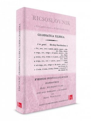 Josip Voltić: Grammatica Illirica/Ilirska gramatika