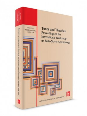 Tones and Theories: Proceedings of the International Workshop on Balto-Slavic Accentology
