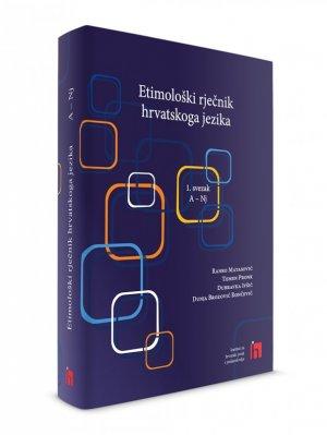 Etimološki rječnik hrvatskoga jezika. 1. svezak. A – Nj.